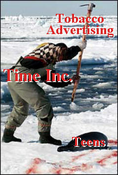 Time tobacco ads enslave teens as if harvesting baby seals