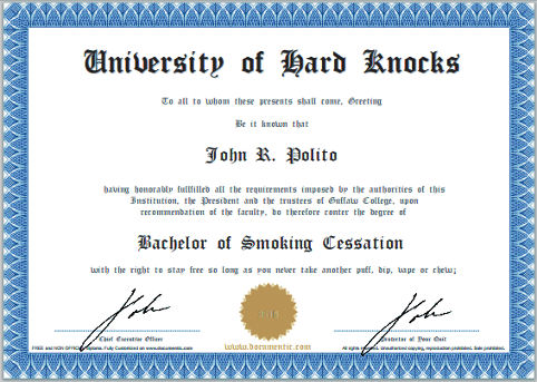 University diploma from the School of Hard Quit Smoking Knocks