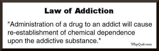 The Law of Addiction - successful quitting's only rule