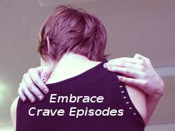 Embrace crave episodes don't fear them