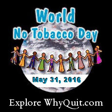 Tips, booklets, support, and expert advice on how to quit smoking or stop chewing or dipping oral tobacco during World No Tobacco Day 2016, Sunday, May 31