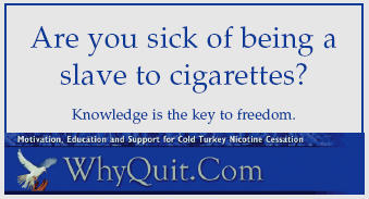 Are you sick of being a slave to cigarettes?  Knowledge is the key to freedom!