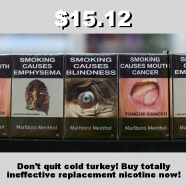 Australia may soon have the world's highest cigarette prices for purchasing frightening unbranded packs while telling smokers to use replacement nicotine that it knows to be ineffective.