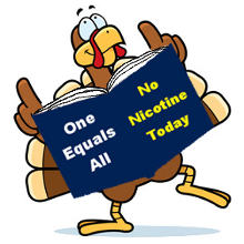 Smart Turkeys understand that nicotine addiction is real drug addiction, that one puff would be too many, while thousands wouldn't be enough